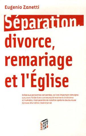 Séparation, divorce, remariage et l'Eglise