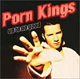 Songtexte von Porn Kings - Up to No Good