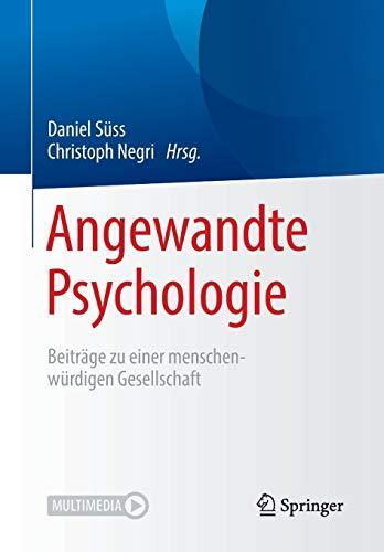 Angewandte Psychologie: Beiträge zu einer menschenwürdigen Gesellschaft