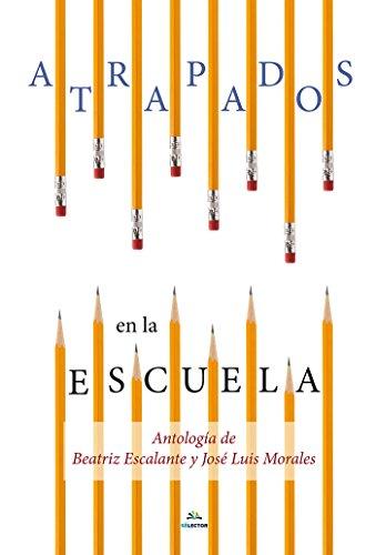 Atrapados en la escuela (Literaria) por María Beatríz Escalante Cisneros