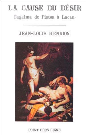 La cause du désir : L'agalma de Platon à Lacan