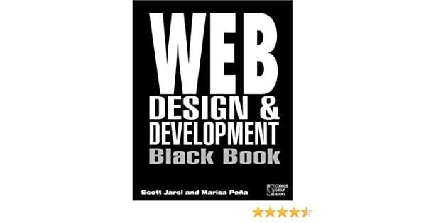 Buy Web Design And Development Black Book The Ultimate Reference For Advanced Web Designers Book Online At Low Prices In India Web Design And Development Black Book The Ultimate Reference For