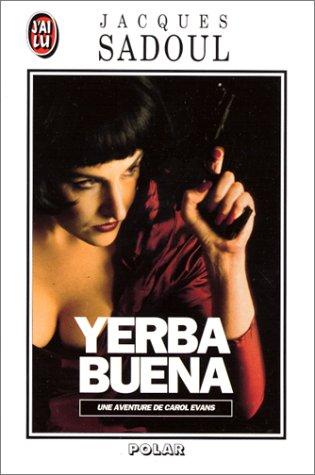 Une aventure de Carol Evans : Yerba Buena