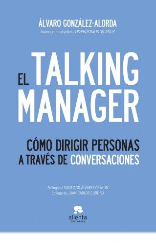El Talking Manager: Cómo dirigir personas a través de conversaciones Epub Descargar