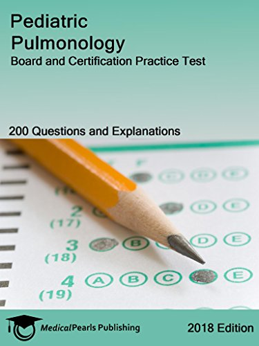 Pediatric Pulmonology: Board and Certification Practice Test (English Edition)