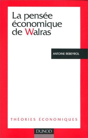 La pensée économique de Walras par Antoine Rebeyrol