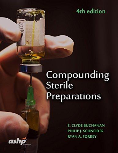 Compounding Sterile Preparations por E. Clyde Buchanan