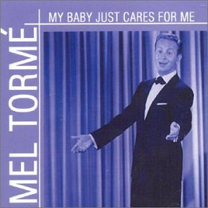 Mel Torme - My Baby Just Cares For Me