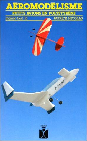 Aéromodélisme : Petits avions en polystyrène