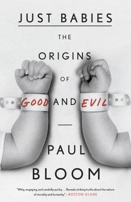 [(Just Babies: The Origins of Good and Evil)] [Author: Paul Bloom] published on (November, 2014)