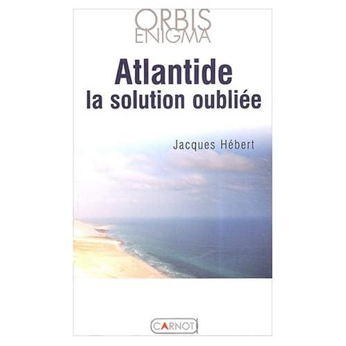 L'Atlantide la solution oubliée