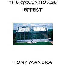 The Greenhouse Effect by Tony Manera (2013-01-11)