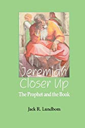 Jeremiah Closer Up: The Prophet and the Book