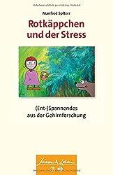 Rotkäppchen und der Stress: (Ent-)Spannendes aus der Gehirnforschung (Wissen & Leben)