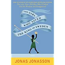[ THE GIRL WHO SAVED THE KING OF SWEDEN By Jonasson, Jonas ( Author ) Hardcover Apr-29-2014