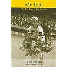 Mr. Tom: The True Story of Tom Simpson