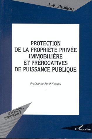 Protection de la propriété privée immobilière et prérogatives de puissance publique