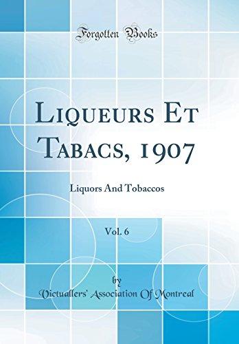 Liqueurs Et Tabacs, 1907, Vol. 6: Liquors and Tobaccos (Classic Reprint)