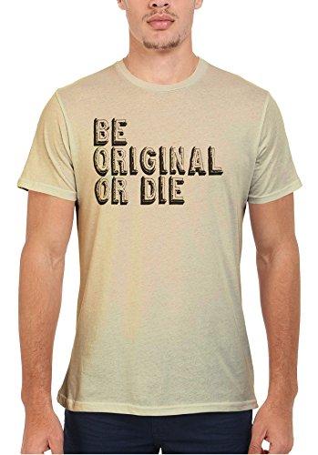 Be Original or Die Quote Cool Funny Men Women Damen Herren Unisex Top T  Shirt Sand