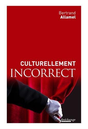 Culturellement incorrects par Bertrand Allamel