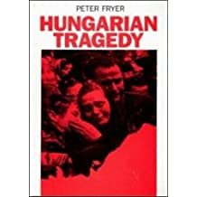 Hungarian Tragedy and Other Writings on the 1956 Hungarian Revolution