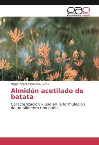 almidon-acetilado-de-batata-caracterizacion-y-uso-en-la-formulacion-de-un-alimento-tipo-pudin