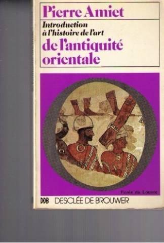 Introduction  l'histoire de l'art de l'Antiquit orientale