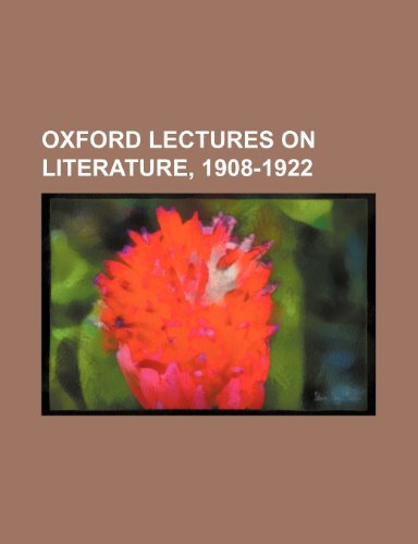Oxford Lectures on Literature, 1908-1922