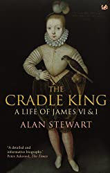 The Cradle King: A Life of James VI & I
