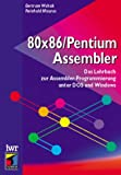 80x86 / Pentium Assembler. Programmierung unter DOS und Windows - Bertram Wohak, Reinhold Maurus