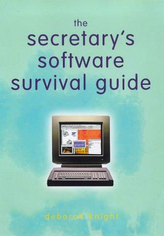 The Secretary's Software Survival Guide por Deborah Kay Knight