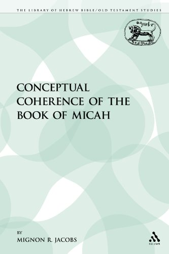The Conceptual Coherence of the Book of Micah (Library of Hebrew Bible/Old Testament Studies)