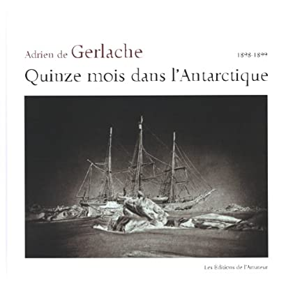 Quinze mois dans l'Antarctique (1898-1899)