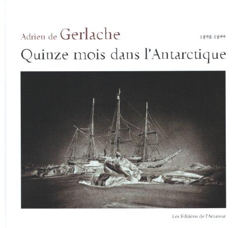 Quinze mois dans l'Antarctique (1898-1899) par Adrien de Gerlache