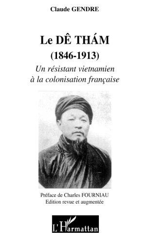 Descargar Libro Le de Tham 1846 1913 un Resistant Vietnamien a la Colonisation Française de Claude Gendre