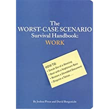 The Worst-case Scenario Survival Handbook: Work (Worst-Case Scenario Survival Handbooks)