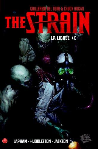 THE STRAIN : LA LIGNEE T01: La ligne