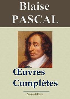 Blaise Pascal : Oeuvres complètes - annotées et en français moderne - Arvensa Editions par [Pascal, Blaise]