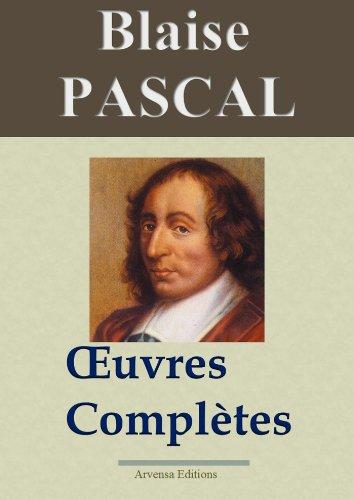 Blaise Pascal : Oeuvres complètes - annotées et en français moderne - Arvensa Editions par Blaise Pascal
