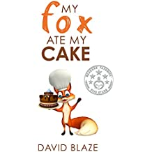 My Fox Ate My Cake (a hilarious fantasy for children ages 8-12) (English Edition)