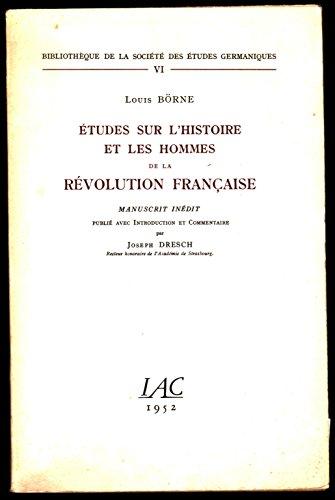 Etudes sur l'histoire et les hommes de la Revolution francaise / Louis Borne ; inedites, publiees avec introduction et commentaire par Joseph Dresch