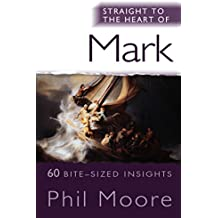 Straight to the Heart of Mark: 60 Bite-Sized Insights (The Straight to the Heart Series)