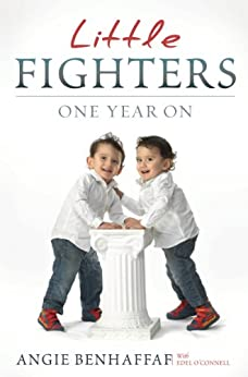Little Fighters: Miracle Conjoined Twins: One Year On by [Benhaffaf, Angie, O'Connell, Edel]