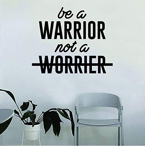 Seien Sie ein Krieger nicht ein Worrier Inspirational Quote Vinyl Wandtattoo Home Decor Schlafzimmer Kunstwand Wandaufkleber 58x43 cm