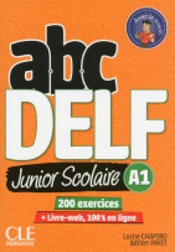 ABC Delf junior scolaire. A1. Per le Scuole superiori. Con e-book. Con espansione online. Con Libro: Livre Web. Con DVD-ROM por Lucile Chapiro