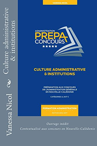 Culture administrative & institutions (Prpa concours administratifs t. 1)