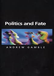 Politics and Fate (Themes for the 21st Century Series)