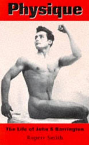 Physique: The Life of John S. Barrington