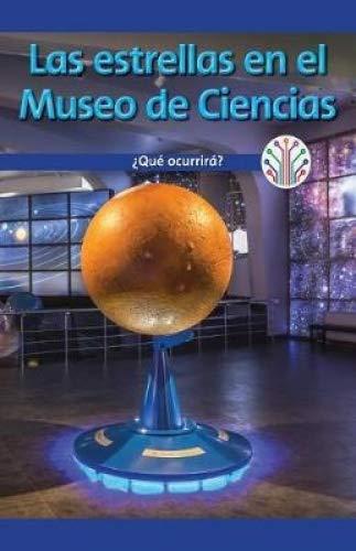 Las estrellas en el Museo de Ciencias: ¿Qué ocurrirá? (Stars at the Science Museum: What Will Happen?): Qué Ocurirrá?/ What Will Happen? (Computación ... Real/ Computer Science for the Real World) por Naomi Wells