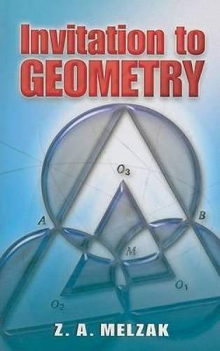 Invitation to Geometry (Dover Books on Mathematics) by Z. A. Melzak (2008-04-21)